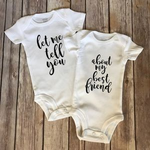 Custom Let Me Tell You About My Best Friend Onesie